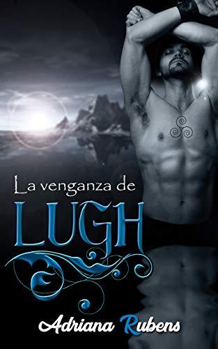 La venganza de Lugh (Trilogía Celtic nº 2)