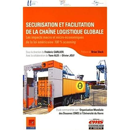 Sécurisation et facilitation de la chaîne logistique globale : Les impacts macro et micro-économiques de la loi américaine 100% scanning