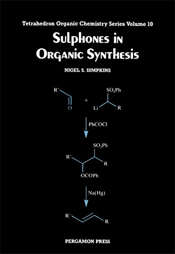 Sulphones in Organic Synthesis (Tetrahedron Organic Chemistry)