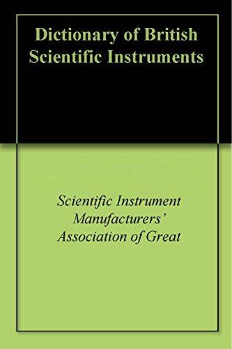 Dictionary of British Scientific Instruments (English Edition)