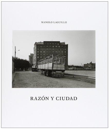 Razón Y Ciudad (Libros de Autor) por Manolo Laguillo