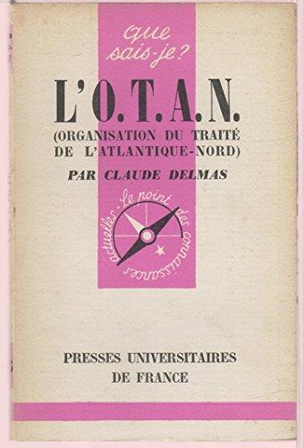 L'O.T.A.N : Organisation du traité de l'Atlantique-Nord, par Claude Delmas