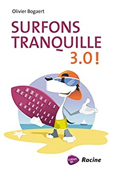 Surfons Tranquille 3.0! par [Bogaert, Olivier]