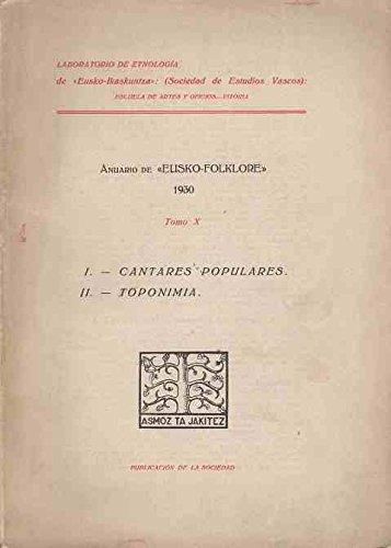 Anuario de Eusko-Folklore / Tomo X. 1930: I: Cantares Populares. II: Toponimia