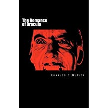 [ The Romance Of Dracula: A Personal Journey Of The Count On Celluloid ] By Butler, Charles E (Author) [ Aug - 2011 ] [ Paperback ]