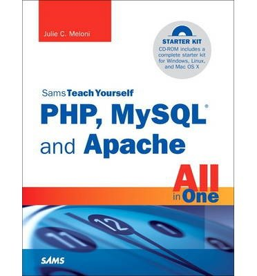 Sams Teach Yourself PHP, MySQL and Apache All in One (Sams Teach Yourself) (Mixed media product) - Common par By (author) Julie Meloni