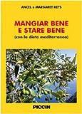 Mangiar Bene e Stare Bene (Con la Dieta Mediterranea). Ediz. Multilingue.