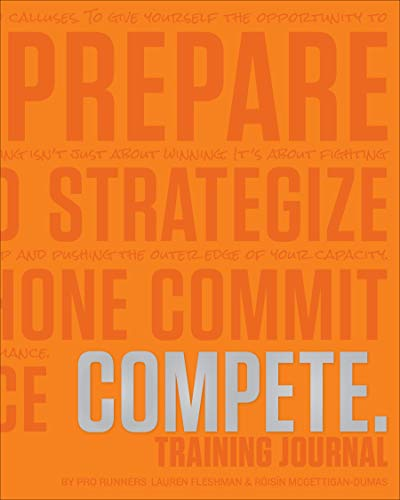 Compete Training Journal (Tangerine Edition) Compete Training Journal (Tangerine Edition) (Believe Training Journal)