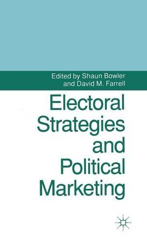 Electoral Strategies and Political Marketing (Contemporary Political Studies)
