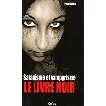 Satanisme et vampirisme : le livre noir
