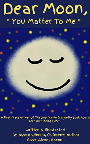 """Dear Moon: """"You Matter To Me"""" A Children's Story About The Important Impact Of The Moon (English Edition)"""