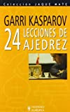 24 lecciones de ajedrez (Coleccion Jaque Mate / Jaque Mate Collection) by Garri Kasparov (2009-10-01)
