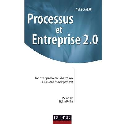 Processus et Entreprise 2.0 - Innover par la collaboration et le Lean management