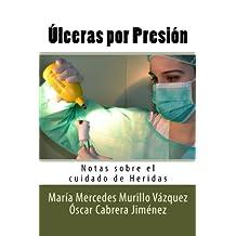 Ulceras por Presion: Notas sobre el cuidado de Heridas: Volume 11