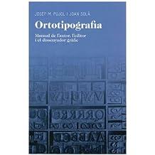 Ortotipografia: Manual de l´autor, l´editor i el dissenyador gràfic (Aula)