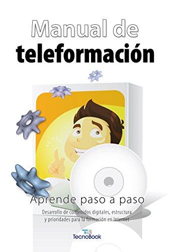 Manual de teleformación: Desarrollo de contenidos digitales, estructura y prioridades para la formación en internet (Tecnobook (almuzara))