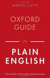Oxford Guide to Plain English (Oxford Paperback Reference) by Martin Cutts (2013-09-15)