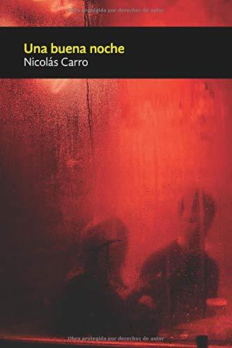 Una buena noche por Nicolás Carro