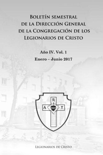 Boletín semestral de la Dirección General de la Congregación de los Legionarios de Cristo: Enero - Junio 2017 (Boletín institucional)