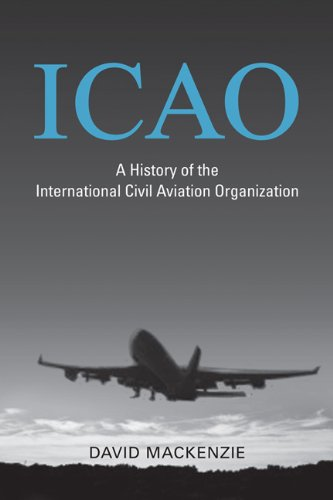 Icao: A History of the International Civil Aviation Organization