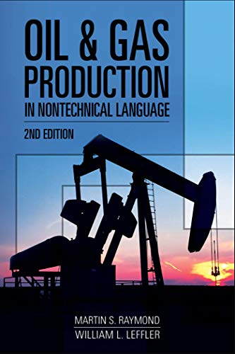 Oil & Gas Production in Nontechnical Language, 2nd Edition Oil & Gas Production in Nontechnical Language (English Edition)