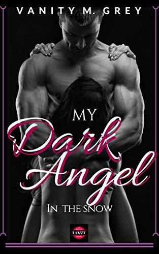 My Dark Angel: In The Snow von [Grey, Vanity M.]