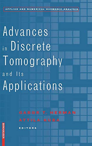Advances in Discrete Tomography and Its Applications (Applied and Numerical Harmonic Analysis) -