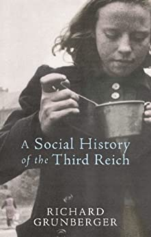 A Social History of The Third Reich by [Grunberger, Richard]