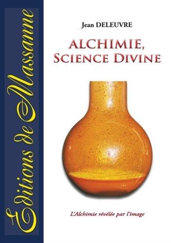 Alchimie, science divine : L'alchimie révélée par l'image