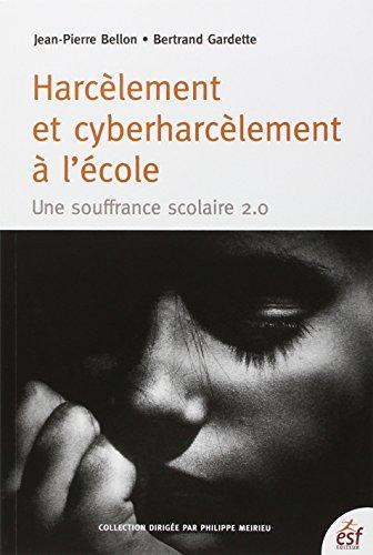 Harcèlement et cyberharcèlement à l'école : Une souffrance scolaire 2.0