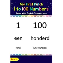 My First Dutch 1 to 100 Numbers Book with English Translations: Bilingual Early Learning & Easy Teaching Dutch Books for Kids (Teach & Learn Basic Dutch words for Children 25)