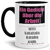Tasse mit Spruch Gedicht über die Arbeit - Kaffee Blablabla - Heimfahren - Alkohol Lustig/Arbeit/Büro/Witzig/Geschenk-Idee für den Kollegen/Innen & Henkel Schwarz