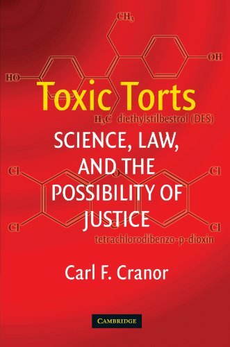 Toxic Torts: Science, Law and the Possibility of Justice by Carl F. Cranor (2008-01-21)