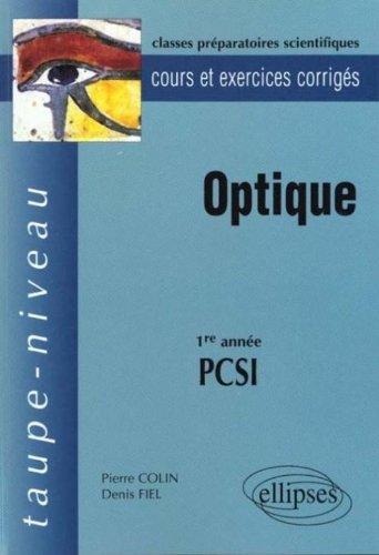 Optique, 1ère année PCSI : cours et exercices corrigés par Colin