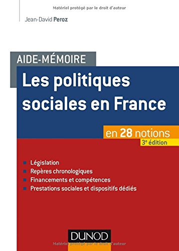 Aide-mémoire - Les politiques sociales en France - 3e éd. - en 28 notions par Jean-David Peroz