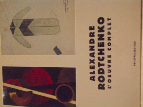 Alexandre Rodtchenko : L'oeuvre complet