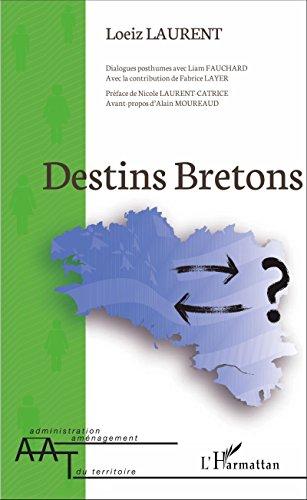Destins Bretons (Administration et Aménagement du Territoire) par Laurent Loeiz