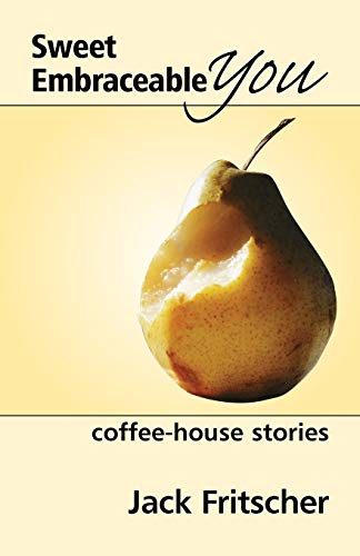 Sweet Embraceable You: Coffee-House Stories for Travel, Beach, and Bedside