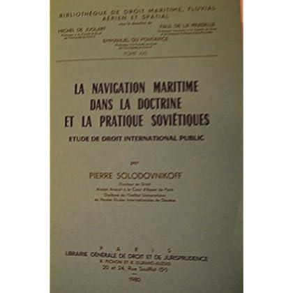 La navigation maritime dans la doctrine et la pratique soviétiques: étude de droit international public