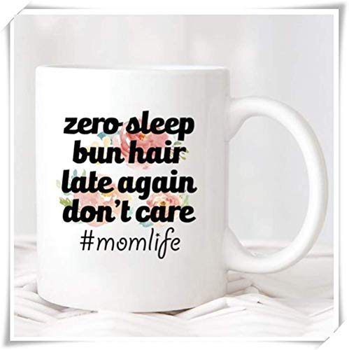 Modern Coffee Mug Zero Sleep Bun Hair Late Again Don't Care Mom Life Hastag Mug Mother's Day Gift Women's Day Gift for Mom Mug Cup Gifts for Men Women Mom Dad Friends -