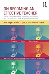 On Becoming an Effective Teacher: Person-centered teaching, psychology, philosophy, and dialogues with Carl R. Rogers and Harold Lyon by Carl R Rogers (2013-10-06)