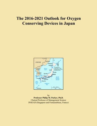 The 2016-2021 Outlook for Oxygen Conserving Devices in Japan -