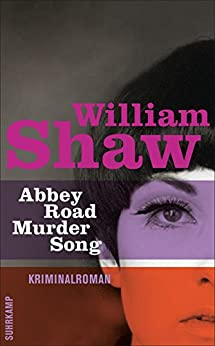 Abbey Road Murder Song: Kriminalroman (Breen-Tozer-Trilogie) (German Edition) by [Shaw, William]