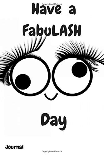 Have a FabuLASH Day: Funny Eyelashes Smiley Face Writing Diary 100 Pages Lined 6 x 9 Book for Taking...