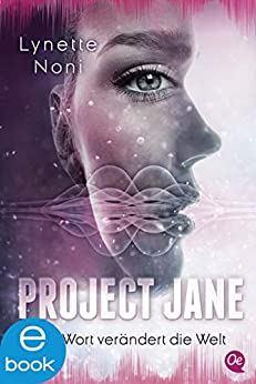 Project Jane: Ein Wort Verändert Die Welt por Lynette Noni