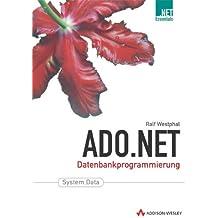ADO.NET . Datenbankprogrammierung (Programmer's Choice)