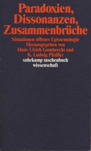 Paradoxien, Dissonanzen, Zusammenbruche: Situationen offener Epistemologie (Suhrkamp Taschenbuch Wissenschaft) (German Edition)