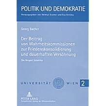 Der Beitrag Von Wahrheitskommissionen Zur Friedenskonsolidierung Und Dauerhaften Versoehnung: Das Beispiel Suedafrika (Politik Und Demokratic)