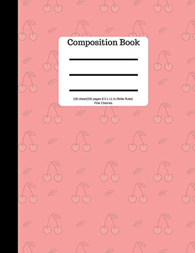 Composition Book 100 sheet/200 pages 8.5 x 11 in.-Wide Ruled-Pink Cherries: Notebook for School Kids | Student Journal | Writing Composition Book | Soft Cover por Goddess Book Press
