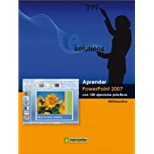 Aprender Powerpoint 2007 con 100 ejercicios prácticos (APRENDER...CON 100 EJERCICIOS PRÁCTICOS nº 1)